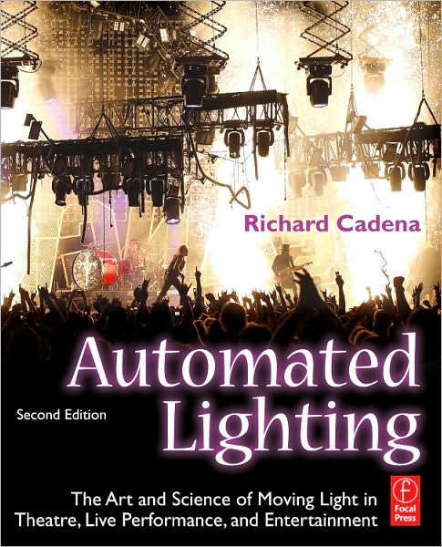 Automated Lighting 2nd Ed., by Richard Cadena