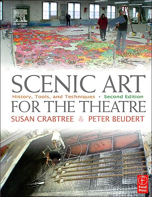 Scenic Art for the Theatre, 2nd Edition - by Crabtree and Beuder