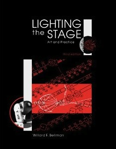 Lighting the Stage: Art & Practice By Wilard F. Bellman